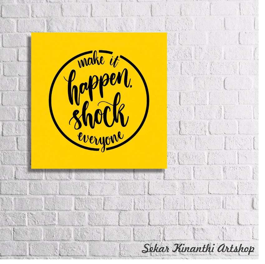 Make It Happen >> Hiasan Dinding Rumah Motivasi Make It Happen Shock