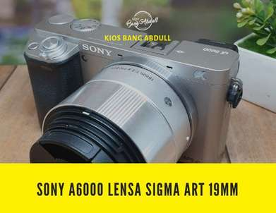 Sony A6000 lensa wide fix sigma 19mm