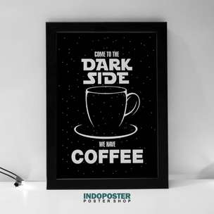 IP214 Poster Hiasan Dinding Coffee Dark Side 30x40cm
