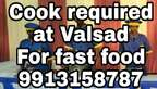 Fast food cook required at Valsad