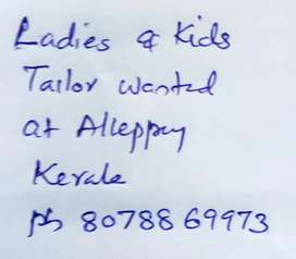 Ladies and kids tailor wanted at Alleppey Kerala