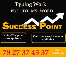 Non-stop income in registered company along with typing work. Just cal