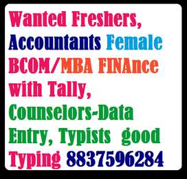 Wanted Freshers,Accounts Male BCOM with Tally,Data Entry, Typists  goo