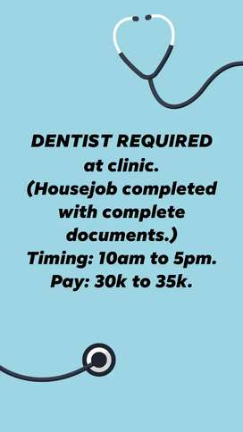 Dentist required at clinic.