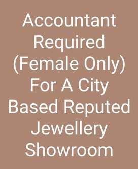 Female Accountant Required For A City Based Reputed Jewellery Showroom