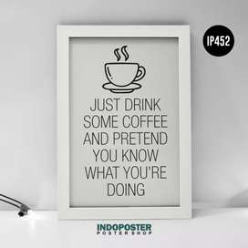 IP452 Poster Coffee Just drink some coffee and pretend 45x30cm