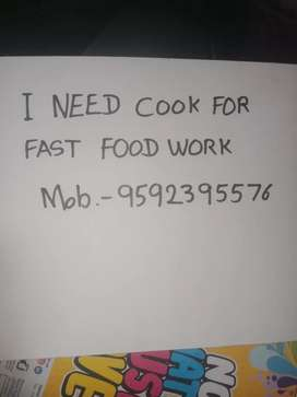 I need cook for fastfood work