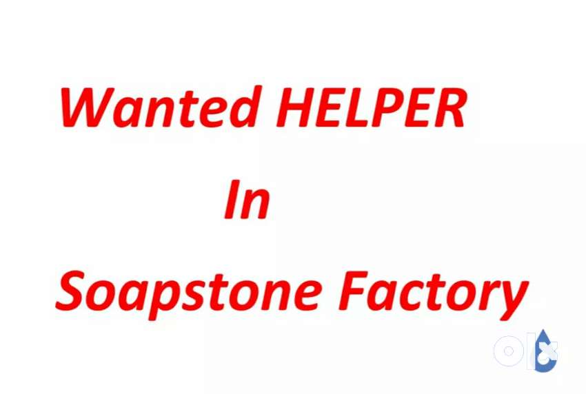 Wanted Helper in Soapstone Factory,Madri 0