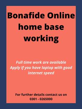 Bona fide home base online working, part time, full time.