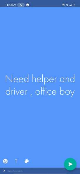 Need Helper , driver and office boy