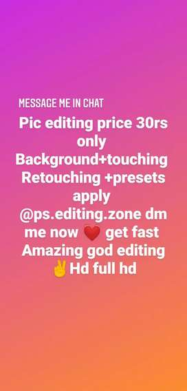 Pic editing price is only 30 rs good editing full HD pic in edit