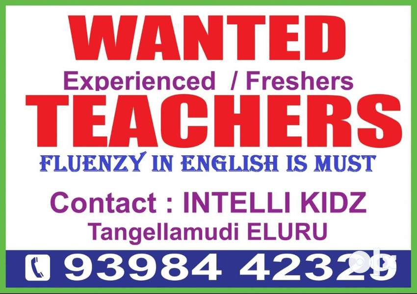 Wanted Teachers-Fluenzy in English is Must. 0