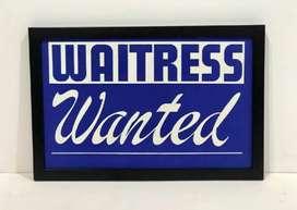 We want lady waiters. లేడీ వెయిటర్ లు కావలెను