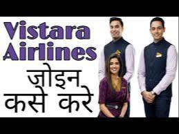 Vistara Vistara Vistra Airlines will be conducting a recruitment exerc
