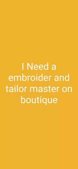 I Need a embroider and tailor master
