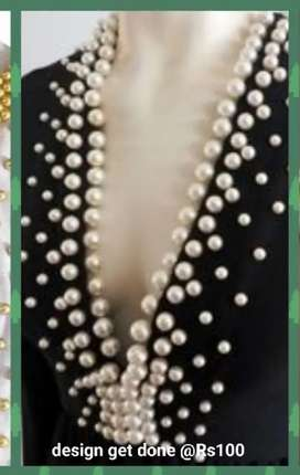 Bead/pearl work is done for a low price. Customize designs also taken