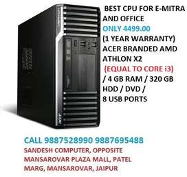 BEST CPU FOR E-MITRA AND OFFICE ONLY 4499.00 (1 YEAR WARRANTY)