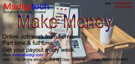 Part & full time home based online work.