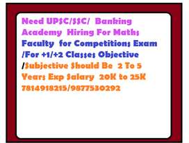 Need UPSC/SSC/  Banking  Academy  Hiring For Maths Faculty  for Compet