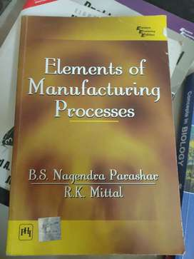 Elements of Manufacturing Process .S Mahendra Parashar