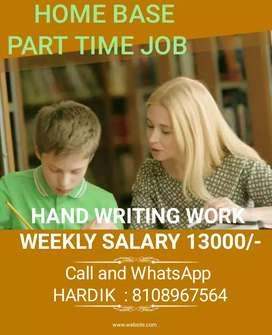 Simple hand writing home base job weekly salary 13000/-