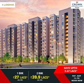 Lodha Crown Taloja Bypass 1BHK & 2BHK Only 27Lac & 39.9Lac All Incl.