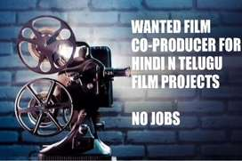 Wanted Film Co-producer for Hindi Telugu film projects