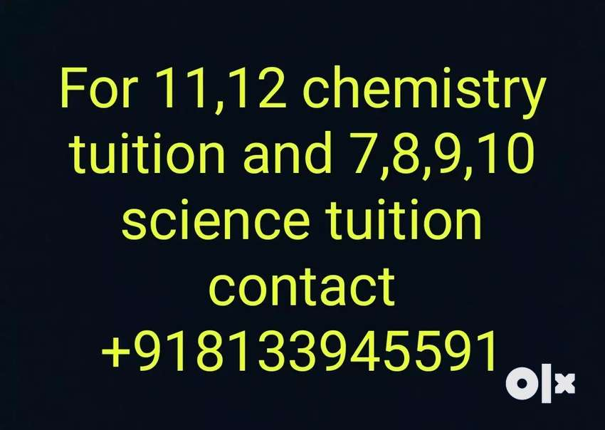 For 11 , 12 chemistry tuition and 7,8,9,10 science tuition contact me 0