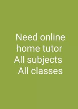 Need Tutors/ need teachers/ online tutor /online teacher