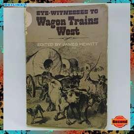 Eye Witnesses To Wagon Trains West   Buku Sejarah Jadul Tahun 1973 Ori