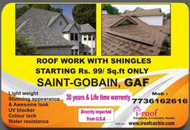 ROOF WORK WITH SHINGLES RS.99.SAINT GOBAIN & GAF
