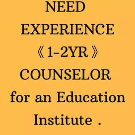 Need EXPERIENCE COUNSELOR having computer knowledge