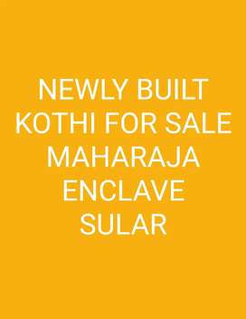 NEWLY BUILT KOTHI FOR SALE AT MAHARAJA ENCLAVE,SULAR