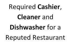 Required Cashier, Cleaner & Dishwasher for a Reputed Restaurant