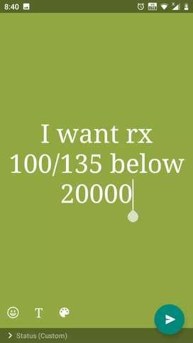 Near the Eluru .plz contact me. I want rx 100 (or) rx 135 below 20000