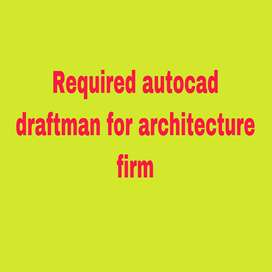 Required autocad draftman for architecture firm
