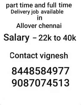 Part time and full time delivery job Available in Chennai