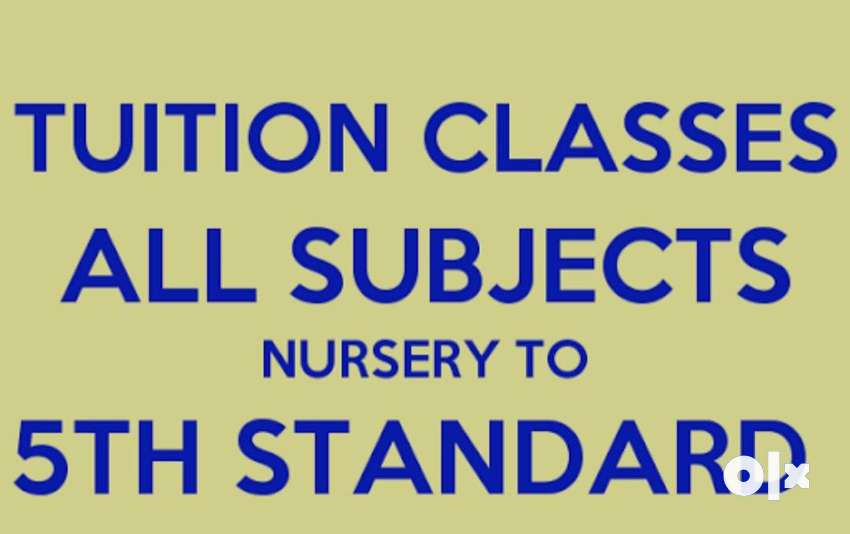 Tutions for nursery to 5th all subject