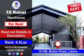 10 Kanal Warehouse is Available for Rent on 10 KM, Multan Road, Lahore