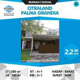 DIJUAL RUMAH CITRALAND PALMA GRANDIA