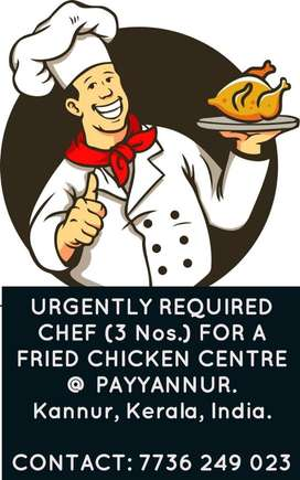 Urgently Required chef/cook 3Nos. For Fried Chicken Centre at Payyanur