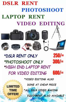 DSLR & Laptop rent, Photoshoot and Video editing at very cheap Price