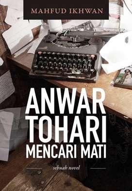 Anwar Tohari Mencari Mati: sebuah novel - Mahfud Ikhwan