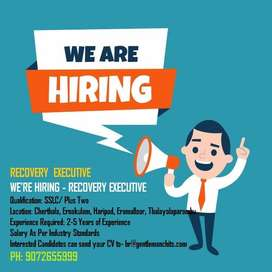 URGENT OPENINGS FOR RECOVERY EXECUTIVE - THRIPUNITHURA