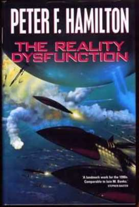 The Reality Dysfunction Book By Peter F. Hamilton