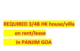 Required house/bungalows on rent in Panjim