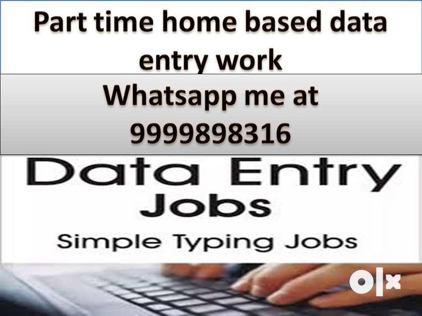 Part time job Home Based work Typing Work Data entry JOB online/offlin 0