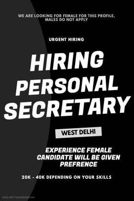 PERSONAL SECRETARY - FEMALE REQUIRED (WEST DELHI)