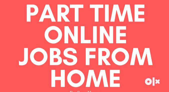 Requirement Part Time and Home Basis Jobs First Come First Basis For M 0