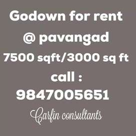7500/3000  sq ft Godown for rent @ pavangad